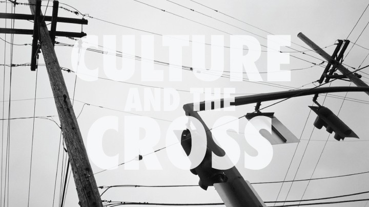 Culture and the Cross